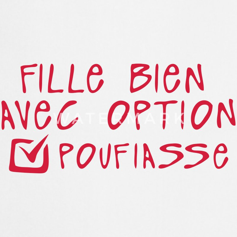 poufiasse fille bien option citation Tabliers - Tablier de cuisine