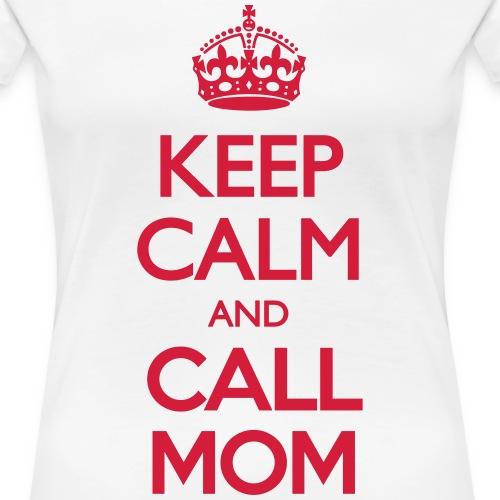 Keep Calm and Call Mom
