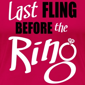 last fling before the ring T-shirts - Dame premium T-shirt