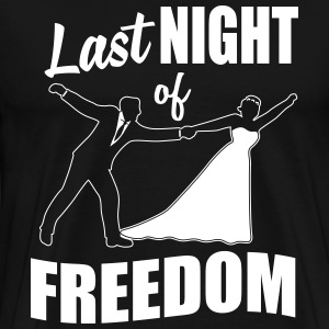 Last night of freedom T-Shirts - Men's Premium T-Shirt