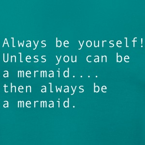 always_mermaid_2 T-Shirts - Frauen T-Shirt