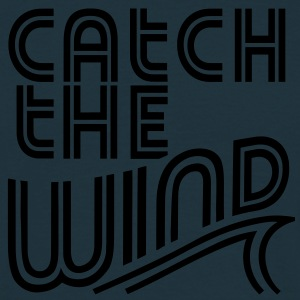 Catch The Wind - Männer T-Shirt