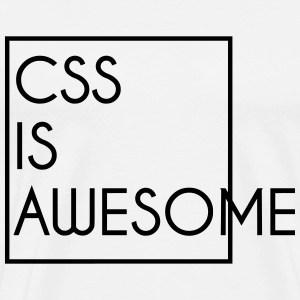CSS is awesome | Design T-Shirts - Männer Premium T-Shirt