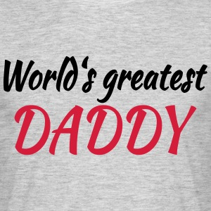 World's greatest Daddy T-shirts - Mannen T-shirt