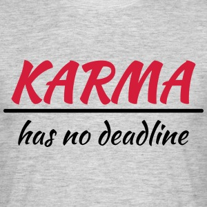 Karma has no deadline T-shirts - T-shirt herr