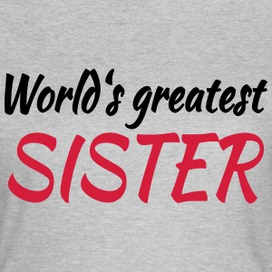World's greatest sister T-shirts - Vrouwen T-shirt
