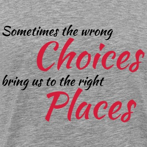 Wrong choices, right places T-shirts - Premium-T-shirt herr
