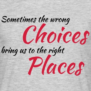 Wrong choices, right places T-shirts - T-shirt herr