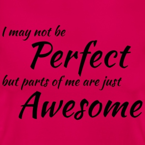 I may not be perfect Camisetas - Camiseta mujer