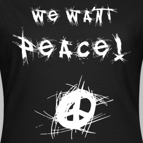 We Want Peace! (White)