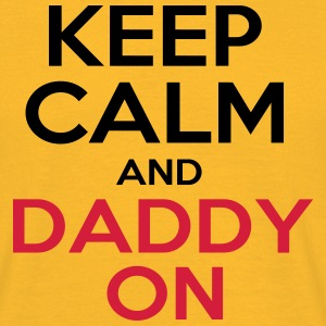 KEEP CALM AND DADDY ON 1 Tee shirts - T-shirt Homme