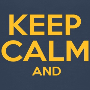 KEEP CALM AND Tee shirts - T-shirt Premium Ado