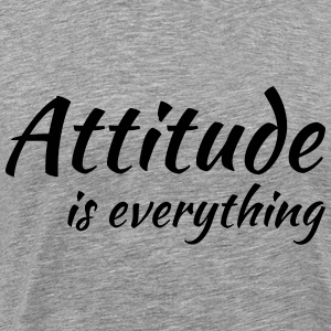 Attitude is everything T-shirts - Mannen Premium T-shirt