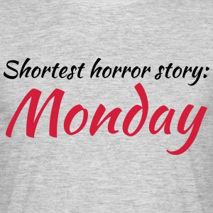 Shortest horror story: Monday Tee shirts - T-shirt Homme