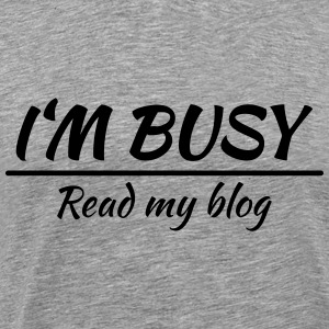 I'm busy Tee shirts - T-shirt Premium Homme