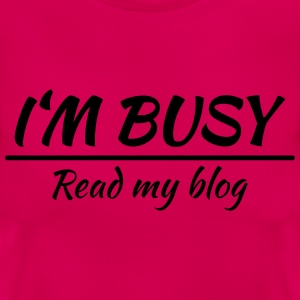 I'm busy T-Shirts - Frauen T-Shirt