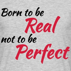 Born to be real Tee shirts - T-shirt Homme
