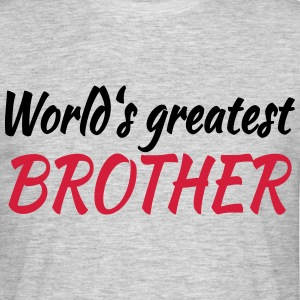 World's greatest brother T-shirts - Mannen T-shirt