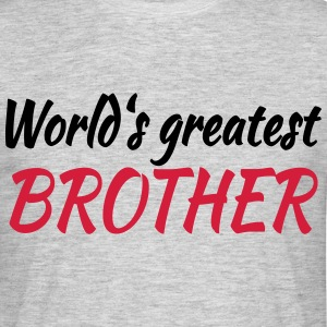 World's greatest brother T-shirts - T-shirt herr