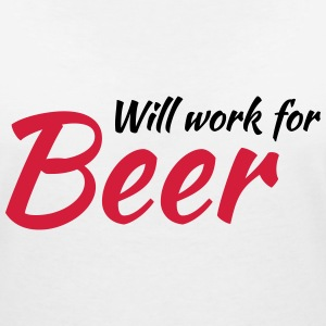 Will work for beer T-Shirts - Women's V-Neck T-Shirt