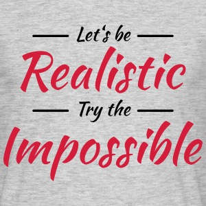 Let's be realistic T-shirts - T-shirt herr