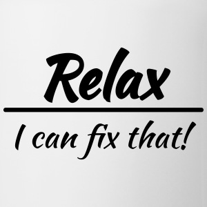 Relax, I can fix that! Bouteilles et Tasses - Tasse