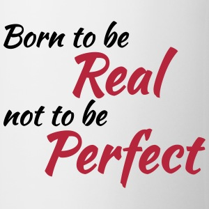 Born to be real Mokken & toebehoor - Mok