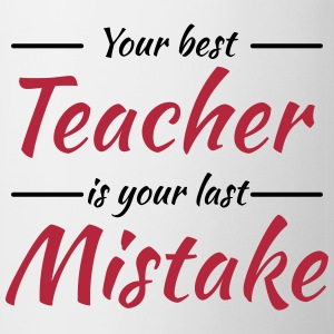 Your best teacher is your last mistake Tazze & Accessori - Tazza