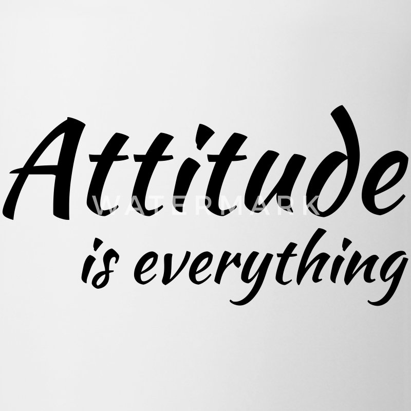 Attitude is everything Mugs & Drinkware - Mug