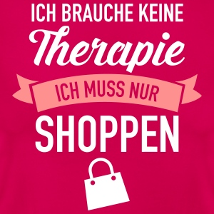 Therapie - Shoppen T-Shirts - Frauen T-Shirt