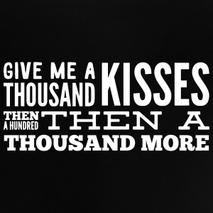 Give me a thousand kisses  Baby T-shirts - Baby T-shirt