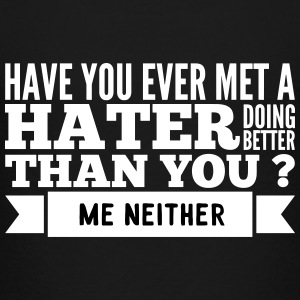hater doing better than you ? Shirts - Kinderen Premium T-shirt