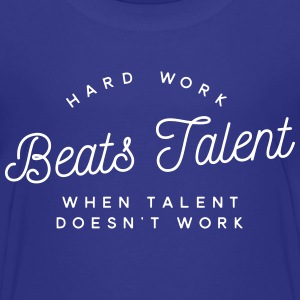 hard work beats talent when talent doesn't work Camisetas - Camiseta premium niño