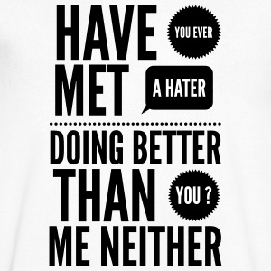 hater doing better than you ? Magliette - Maglietta da uomo con scollo a V