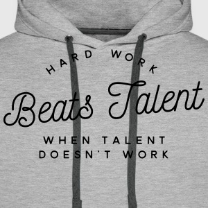hard work beats talent when talent doesn't work Sudaderas - Sudadera con capucha premium para hombre