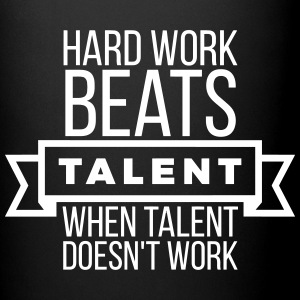 hard work beats talent when talent doesn't work Mugs & Drinkware - Full Colour Mug