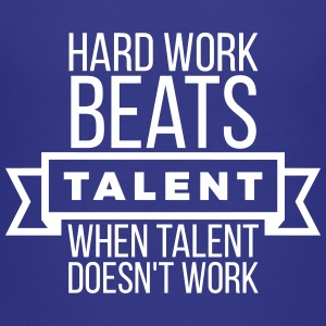 hard work beats talent when talent doesn't work Shirts - Kids' Premium T-Shirt