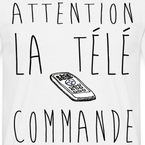 Attention la télé commande...  Slogan, Manif, Nu - T-shirt Homme
