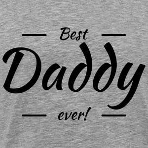 Best daddy ever Tee shirts - T-shirt Premium Homme