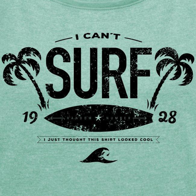 I can't surf vrouwen opgerolde mouwen