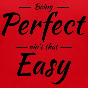 Being perfect ain't that easy Magliette - Maglietta da donna scollo a V