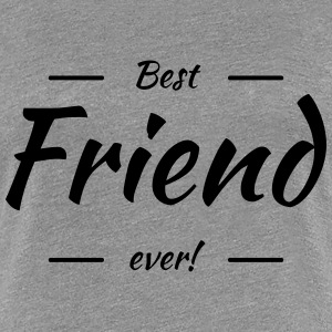 Best friend ever T-Shirts - Frauen Premium T-Shirt