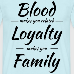 Blood, Loyalty, Family Camisetas - Camiseta hombre