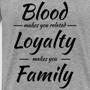 Blood, Loyalty, Family T-shirts - Herre premium T-shirt