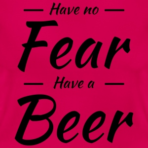 Have no fear, have a beer T-Shirts - Women's T-Shirt