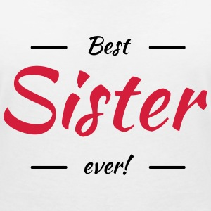 Best sister ever T-Shirts - Women's V-Neck T-Shirt