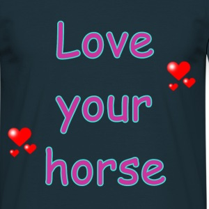 Love Your Horse - Männer T-Shirt