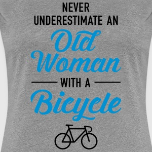 Never Underestimate An Old Woman With A Bicycle - Frauen Premium T-Shirt