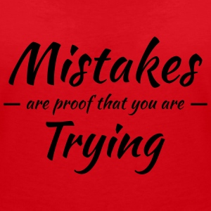 Mistakes are proof that you are trying T-Shirts - Women's V-Neck T-Shirt