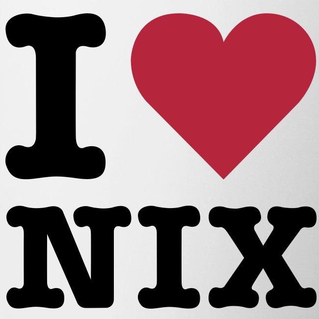 I LOVE NIX - Tasse
